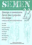 23 | 2007 - Sémiotique et communication. Etat des lieux et perspectives d'un dialogue - Semen