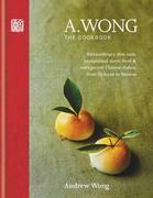 A. Wong - The Cookbook: Extraordinary dim sum, exceptional street food & unexpected Chinese dishes from Sichuan to Yunnan