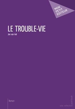 Le Trouble-vie