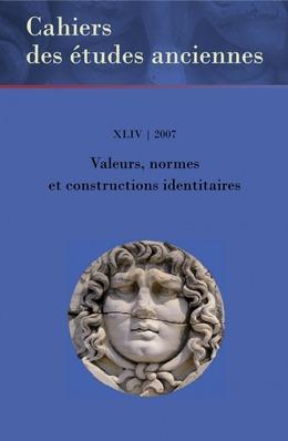 XLIV   2007 - Valeurs, normes et constructions identitaires - Études anciennes