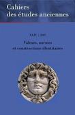 XLIV | 2007 - Valeurs, normes et constructions identitaires - Études anciennes