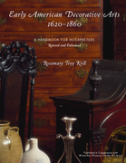Early American Decorative Arts, 1620-1860: A Handbook for Interpreters
