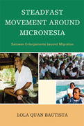 Steadfast Movement around Micronesia: Satowan Enlargements beyond Migration