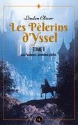 Les Pèlerins d'Yssel, tome 1
