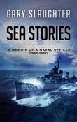 Sea Stories: A Memoir of a Naval Officer (1956-1967)