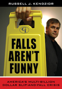 Falls Aren't Funny: America's Multi-Billion Dollar Slip-and-Fall Crisis