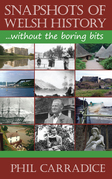 Snapshots of Welsh History: Without the Boring Bits