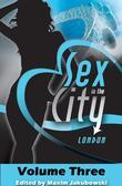 Sex in the City - London: Volume Three
