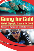 Going For Gold: Welsh Olympic Dreams for 2012