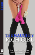 The Naughty Rich Girl: Five erotic Crimes of Passion stories