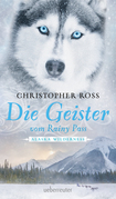 Alaska Wilderness - Die Geister vom Rainy Pass (Bd. 5)