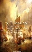 Types of Naval Officers, Drawn from the History of the British Navy