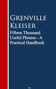 Fifteen Thousand Useful Phrases - A Practical Haad, Write, And Speak English