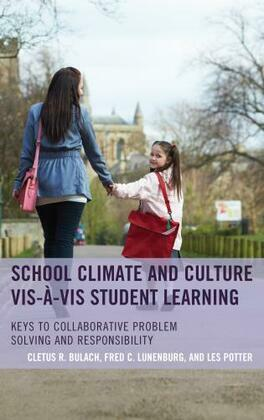 School Climate and Culture vis-à-vis Student Learning: Keys to Collaborative Problem Solving and Responsibility