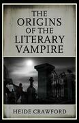 The Origins of the Literary Vampire