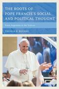 The Roots of Pope Francis's Social and Political Thought: From Argentina to the Vatican