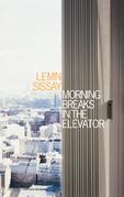 Morning Breaks In The Elevator