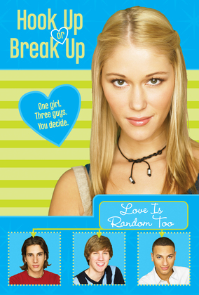 Hook Up or Break Up #1: Love Is Random Too