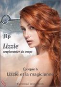 LIZZIE, époque 6 – Lizzie et la magicienne