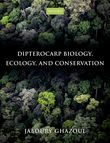 Dipterocarp Biology, Ecology, and Conservation