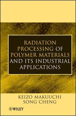 Radiation Processing of Polymer Materials and Its Industrial Applications
