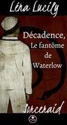Sorceraid, Saison 1 : Décadence, Épisode 1 : Le fantôme de Waterlow