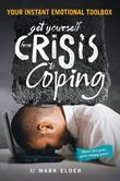 Get yourself from Crisis to Coping: Your instant emotional toolbox