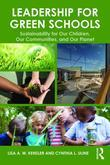 Leadership for Green Schools: Sustainability for Our Children, Our Communities, and Our Planet