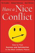 Have a Nice Conflict: How to Find Success and Satisfaction in the Most Unlikely Places