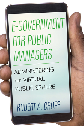 E-Government for Public Managers: Administering the Virtual Public Sphere