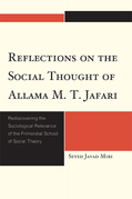 Reflections on the Social Thought of Allama M.T. Jafari: Rediscovering the Sociological Relevance of the Primordial School of Social Theory