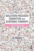 Solution-Focused Cognitive and Systemic Therapy: The Bruges Model