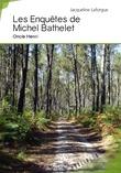 Les Enquêtes de Michel Bathelet