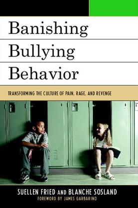 Banishing Bullying Behavior: Transforming the Culture of Pain, Rage, and Revenge