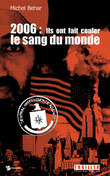 2006 : Ils ont fait couler le sang du monde