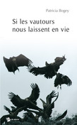 Si les vautours nous laissent en vie