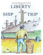 Liberty Ship Trip: Steaming West to the Far East