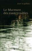 Le Murmure des eaux troubles