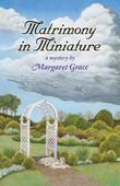 Matrimony in Miniature: A Miniature Mystery