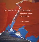 The Color of Being/El Color del Ser: Dorothy Hood, 1918-2000