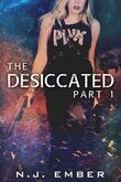 The Desiccated - Part 1