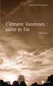 Clément Varennes : suite et fin