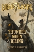 Deadlands: Thunder Moon Rising