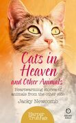 Cats in Heaven: And Other Animals. Heartwarming stories of animals from the other side. (HarperTrue Fate – A Short Read)