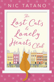 The Lost Cats and Lonely Hearts Club: A heartwarming, laugh-out-loud romantic comedy - not just for cat lovers!