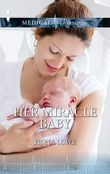 Her Miracle Baby (Mills & Boon Medical)