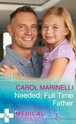 Needed: Full-Time Father (Mills & Boon Medical)