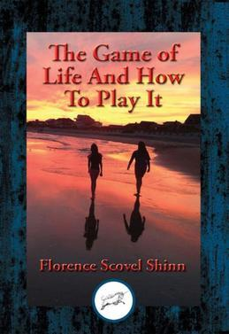 The Game of Life And How To Play It: With Linked Table of Contents