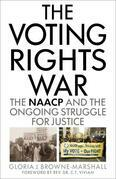 The Voting Rights War: The NAACP and the Ongoing Struggle for Justice