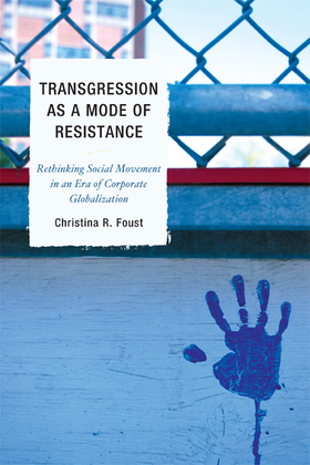 Transgression as a Mode of Resistance: Rethinking Social Movement in an Era of Corporate Globalization